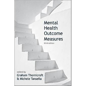 Mental Health Outcome Measures (3rd Revised edition) by Graham Thorni
