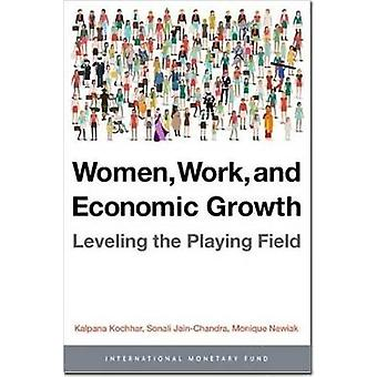Women - Work - and Economic Growth - Leveling the Playing Field by Int