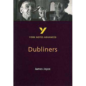 Dubliners - York Notes Advanced (2nd Revised edition) by John Branniga