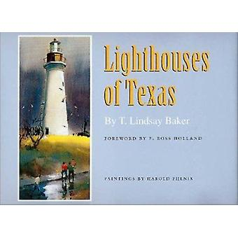Lighthouses of Texas (2nd) by T. Lindsay Baker - F. Ross Holland - Ha