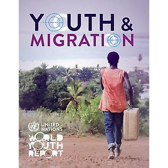 World Youth Report - Youth and Migration - 2014 by United Nations - Depa