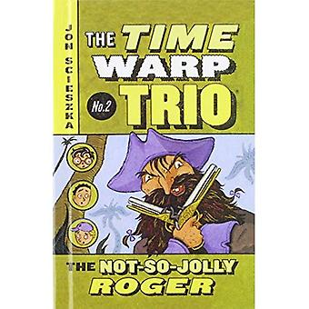The Not So Jolly Roger (Time Warp Trio (Pb))