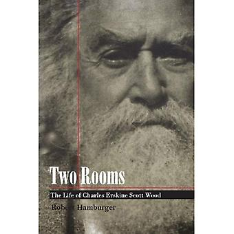Two Rooms: The Life of Charles Erskine Scott Wood