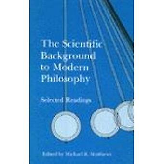 Der wissenschaftliche Hintergrund zur modernen Philosophie: ausgewählte Lesungen