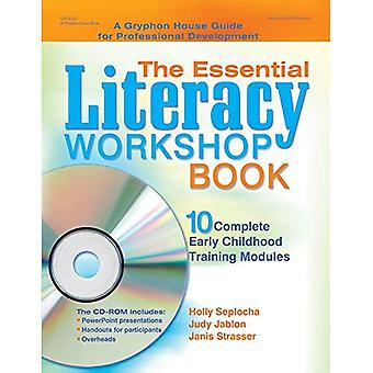 The Essential Literacy Workshop Book: 10 Complete Early Childhood Training Modules [With CD-ROM]