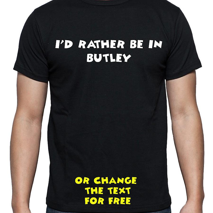 I'd Rather Be In Butley Black Hand Printed T shirt