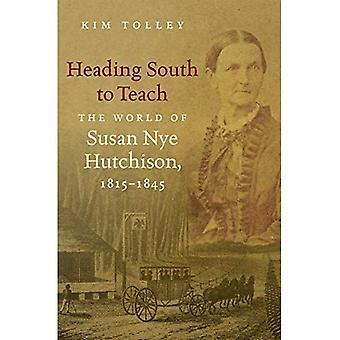 Hacia el sur para enseñar: el mundo de Susan Nye Hutchison, 1815-1845