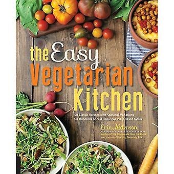 The Easy Vegetarian Kitchen: 50 Classic Recipes with Seasonal Variations for Hundreds of Fast, Delicious Plant-Based...