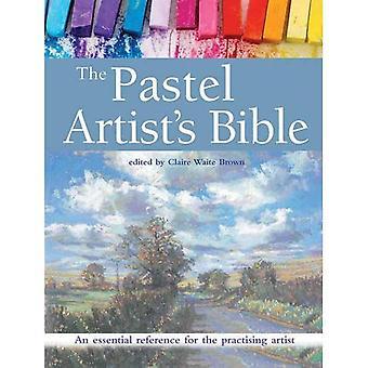 Biblia de los pasteles del artista: una referencia esencial para el artista practicante (de nuevo artista Biblias)