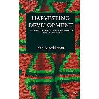 Harvesting Developments: The Construction of Fresh Food Markets in Papua New Guinea