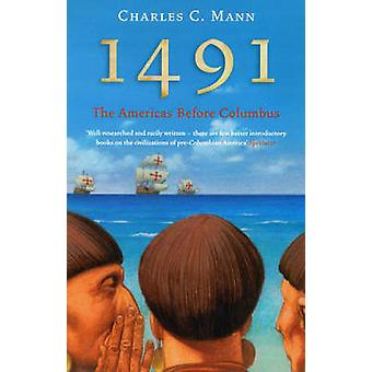 1491 - The Americas Before Columbus (New edition) by Charles C. Mann -
