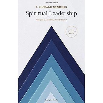 Le Leadership spirituel: Principes d'Excellence pour tout croyant (croissance spirituelle Sanders)