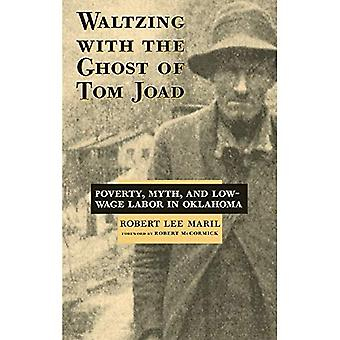 Valsant avec the Ghost of Tom Joad : la pauvreté, Myth, and Low-Wage Labor dans l'Oklahoma