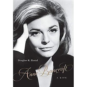 Anne Bancroft: A Life (Screen Classics)