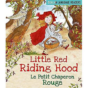 Dual Language Readers: Little Red Riding Hood: Le� Petit Chaperon Rouge: English and French fairy tale (Dual Language Readers)