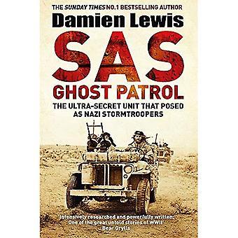 SAS Ghost Patrol: L'ultra unité secrète qui posait comme Nazi Stormtroopers