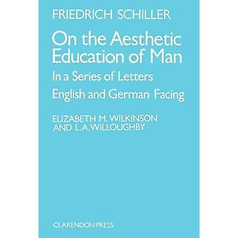 On the Aesthetic Education of Man in a Series of Letters by Cshiller & J. Friedrich
