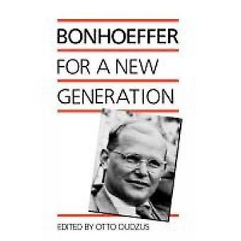 Bonhoeffer för en ny Generation av Bonhoeffer & Dietrich