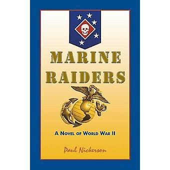Marine Raiders A romaanin World War II jäseneltä Nickerson & Paul
