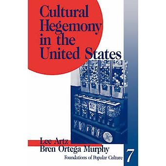 Cultural Hegemony in the United States by Artz & Lee