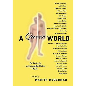 A Queer World The Center for Lesbian and Gay Studies Reader by Duberman & Martin