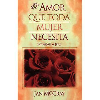 El Amor Que Toda Mujer Necesita av McCray & Jan
