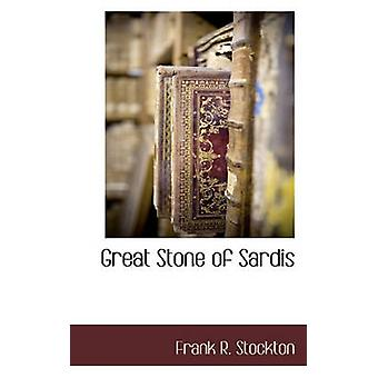 Great Stone of Sardis by Stockton & Frank R.