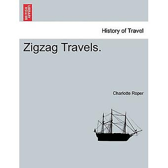 Zigzag Travels. by Roper & Charlotte