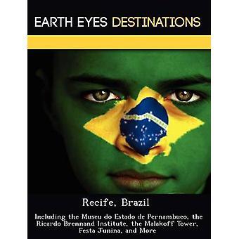 Recife Brazilië waaronder the Museu Estado de Pernambuco de Ricardo Brennand Instituut de Malakoff toren Festa Junina en meer door nacht & Sam