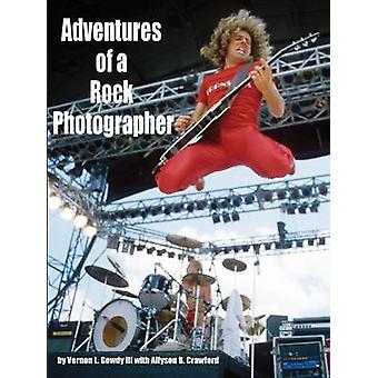 Adventures of a Rock Photographer by Gowdy III & Vernon