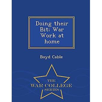 Doing their Bit War Work at home  War College Series by Cable & Boyd
