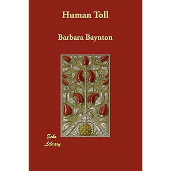 Human Toll by Baynton & Barbara