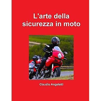Larte della sicurezza i moto af Angeletti & Claudio