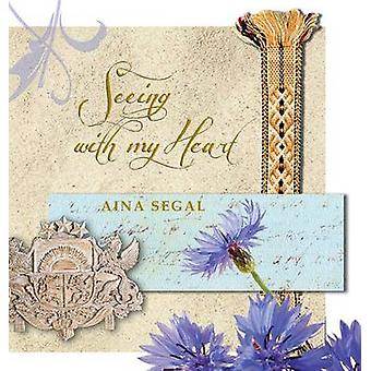Seeing with My Heart by Segal & Aina