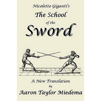 Nicoletto Gigantis de School van de nieuwe vertaling van zwaard A door Aaron Taylor Miedema door Giganti & Nicoletto