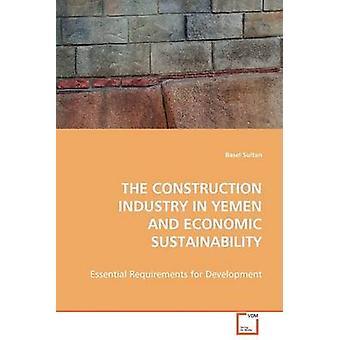 Die Bauindustrie in Jemen und wirtschaftliche Nachhaltigkeit durch Sultan & Basel