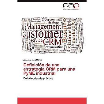 Definicin de una estrategia CRM para una PyME industrial by Marini Antonela Ins