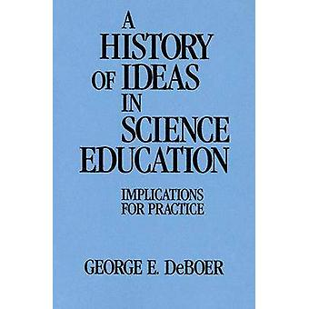 A History of Ideas in Science Education - Implications for Practice by