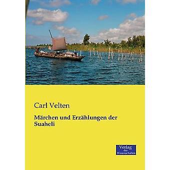 Mrchen und Erzhlungen der Suaheli by Velten & Carl