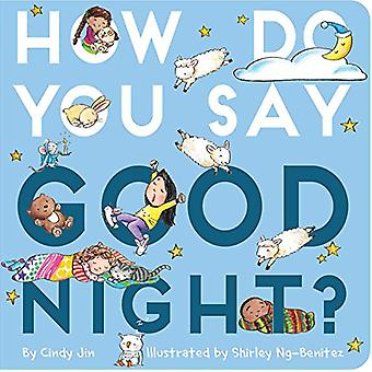 How Do You Say Good Night? [Board book]