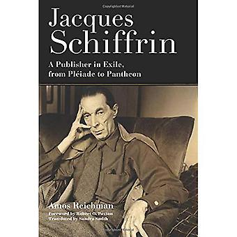 Jacques Schiffrin: A Publisher in Exile, from Pleiade to Pantheon
