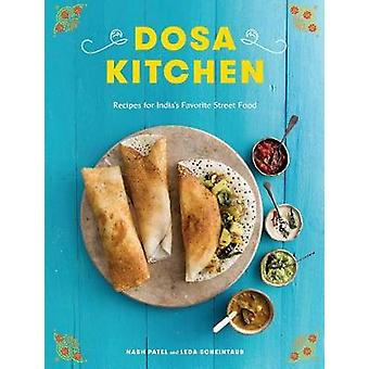 Dosa Kitchen - Recipes for India's Favorite Street Food by Dosa Kitche