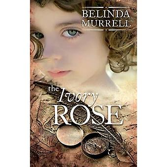 The Ivory Rose by Belinda Murrell - 9780857986986 Book