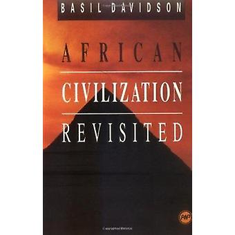 African Civilisation Revisited - From Antiquity to Modern Times (2nd)