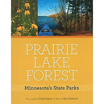 Prairie - Lake - Forest - Minnesota's State Parks by Chris Niskane - 9