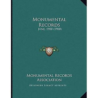 Monumental Records - June - 1900 (1900) by Monumental Records Associat