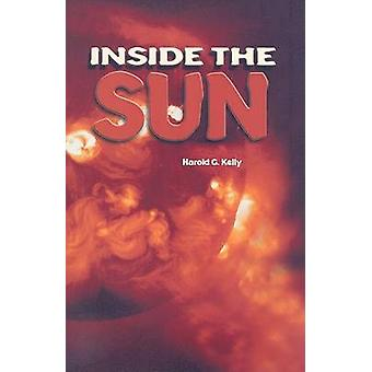 Inside the Sun by Harold G Kelly - 9781404254282 Book
