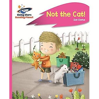 Reading Planet - Not the Cat! - Pink A - Rocket Phonics by Zoe Clarke