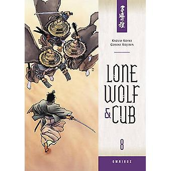 Lone Wolf and Cub Omnibus - Volume 8 by Kazuo Koike - Goseki Kojima -