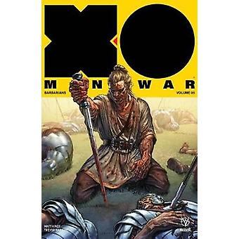 X-O Manowar (2017) Volume 5 - Barbarians by X-O Manowar (2017) Volume